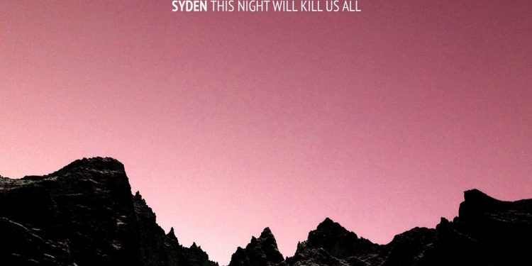Syden - This Night Will Kill Us All